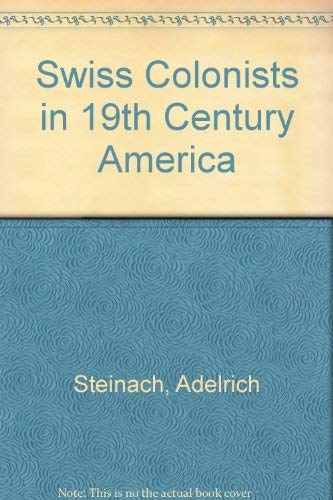 9780897252232: Swiss Colonists in 19th Century America