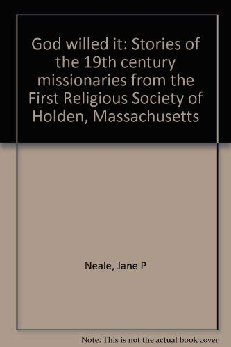 God Willed It: Stories of the 19th Century Missionaries from the First Religious Society of Holde...