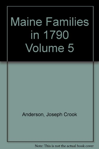Maine Families in 1790 Volume 5: Joseph Crook Anderson