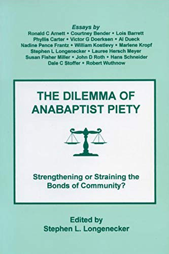 9780897253024: The dilemma of Anabaptist piety: Strengthening or straining the bonds of community? (Forum for Religious Studies / Bridgewater College, Bridgewater, Virginia)