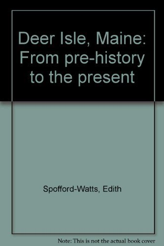 Deer Isle, Maine: From Pre-History to the Present: Spofford-Watts, Edith