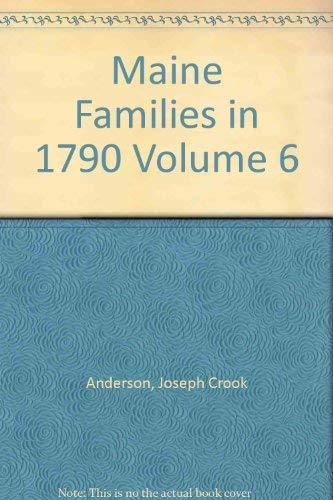 Maine Families in 1790 Volume 6: Anderson, Joseph Crook