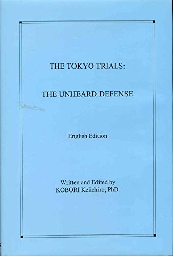 9780897255080: The Tokyo Trials: The Unheard Defense