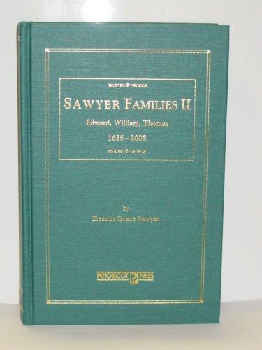 9780897257626: Sawyer Families II: Edward, William, Thomas, 1636-2005