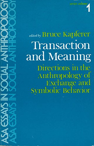 9780897270038: Transaction and Meaning: Directions in the Anthropology of Exchange and Symbolic Behavior (Asa Essays in Social Anthropology Ser: Vol 1)