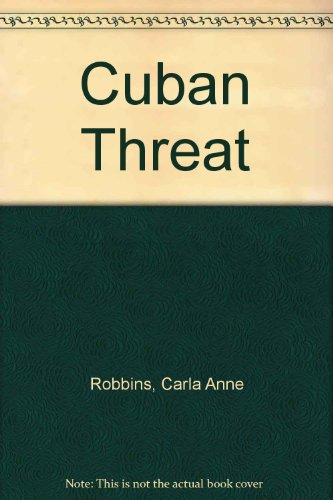 THE CUBAN THREAT.