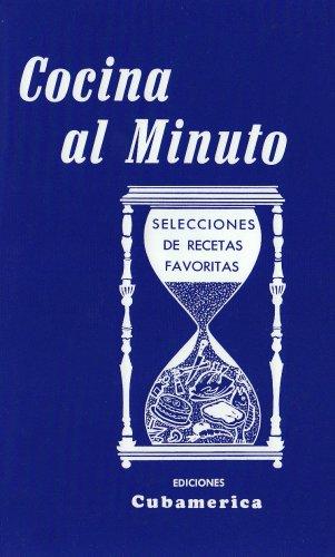 9780897290005: Cocina al minuto / Cooking in a Minute: Selecciones de recetas favoritas / Selections of Favorite Recipes