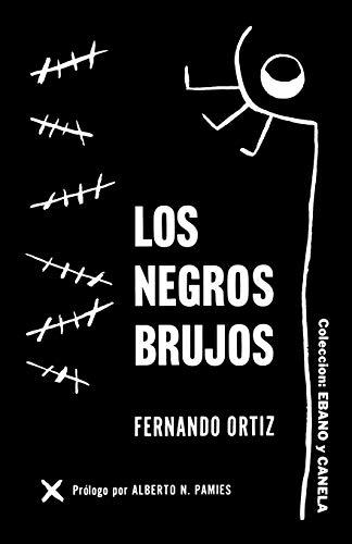 Los Negros Brujos (Paperback): Fernando Ortiz
