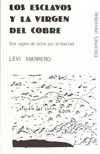 Los Esclavos Y LA Virgen Del Cobre: Levi Marrero