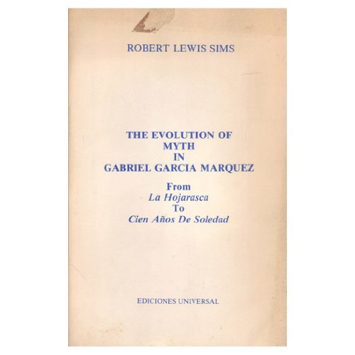 9780897292955: Evolution of Myth in Garcia Marquez from LA Hojarasca to Cien Anos De Soledad (Hispanic studies collection)