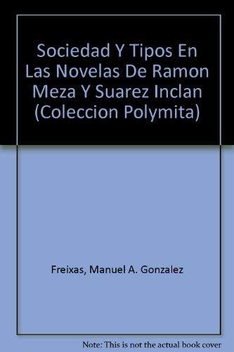 9780897293266: Sociedad Y Tipos En Las Novelas De Ramon Meza Y Suarez Inclan (COLECCION POLYMITA)