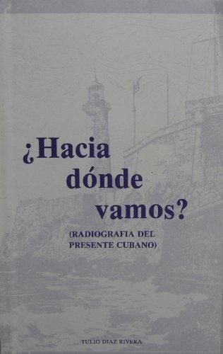 9780897293679: Hacia Donde Vamos: Radiografia Del Presente Cubano (Coleccion Cuba Y Sus Jueces)