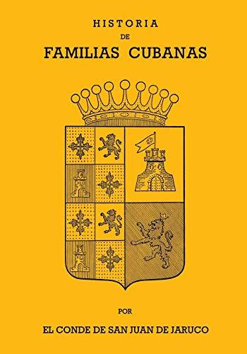 9780897293808: Historia De Familias Cubanas: 7 (Coleccion Cuba Y Sus Jueces)
