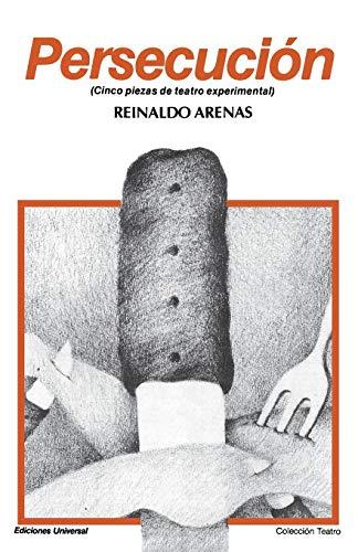9780897293914: Persecucion (cinco piezas de teatro experimental) (Coleccion Teatro)