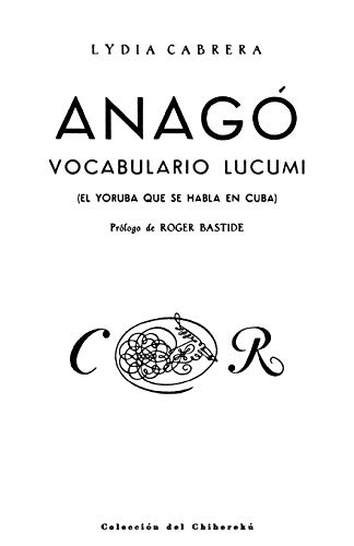 9780897293952: Anago,vocabulario Lucumi/ Anago,vocabulary Lucumi: El Yoruba que se habla en Cuba/ The Yoruba who spoke in Cuba