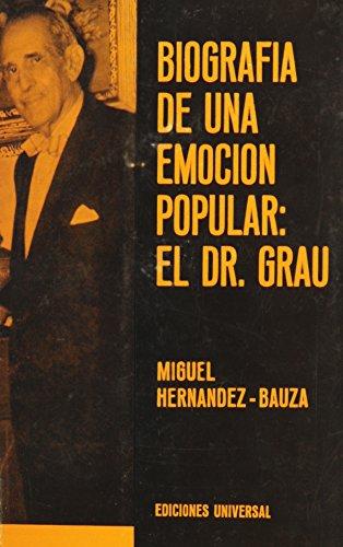 9780897294263: Biografia De Una Emocion Popular: El Dr. Grau (Coleccion Cuba Y Sus Jueces) (Spanish Edition)