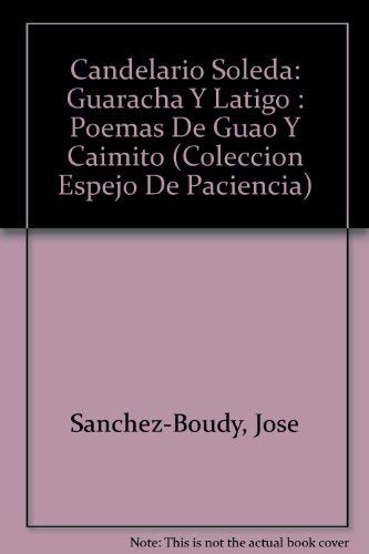 9780897294270: Candelario Soleda: Guaracha Y Latigo : Poemas De Guao Y Caimito (Coleccion Espejo De Paciencia) (Spanish Edition)