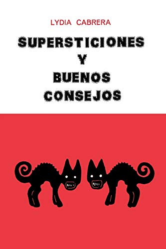 9780897294331: Supersticiones y buenos consejos/ Superstitions and good advice (Coleccion Del Chichereku) (Spanish Edition)