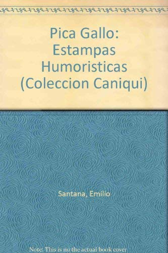 9780897295048: Pica Gallo: Estampas Humoristicas (COLECCION CANIQUI)