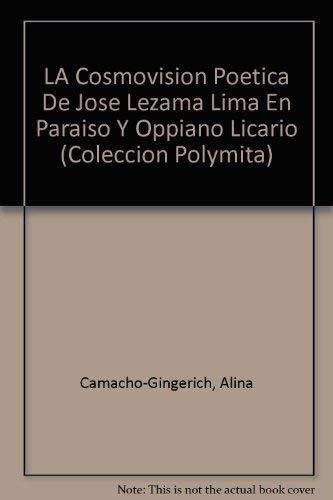 9780897295116: LA Cosmovision Poetica De Jose Lezama Lima En