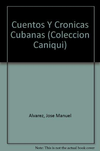 Cuentos Y Cronicas Cubanas (Coleccion Caniqui) (Spanish: Jose Manuel Alvarez