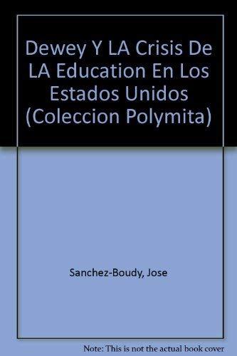 Dewey y la crisis de la educaci?n: Sanchez-Boudy, Jose