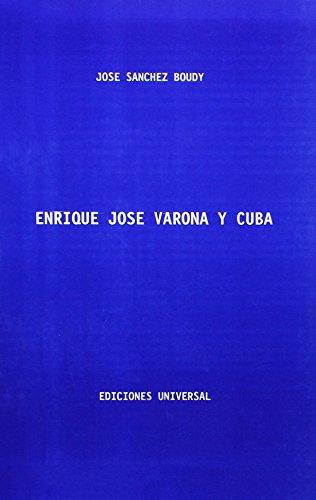 Enrique Josà Varona Y Cuba (Coleccià n: Boudy, Jose Sanchez