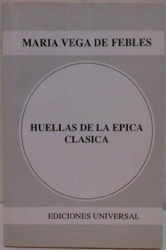 9780897295796: Huellas De LA Epica Clasica Y Renacentista Italiana En LA Araucana De Ercilla (Coleccion Polymita) (Spanish Edition)