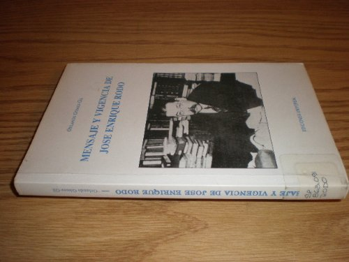 Mensaje Y Vigencia De Jose Enrique Rodo (Coleccion Polymita) (Spanish Edition): Gomez-Gil, Orlando