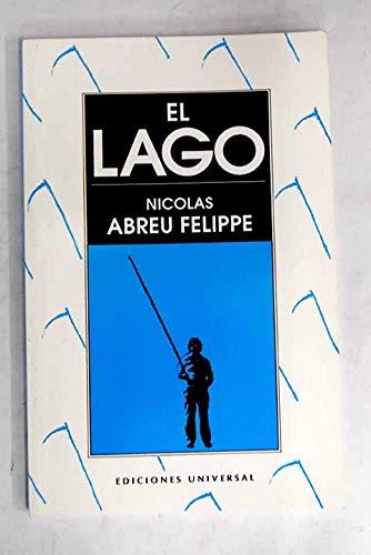 El Lago (Coleccion Caniqui) (Spanish Edition): Abreu-Felippe, Nicolas