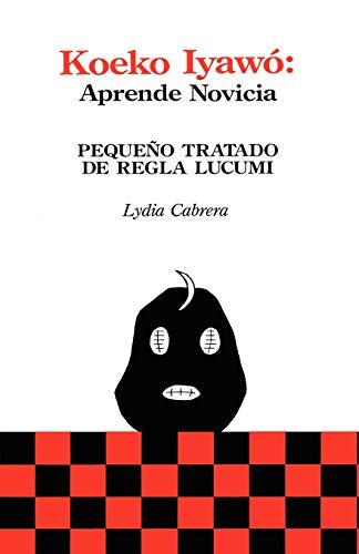 Koeko Iyawo -Aprende novicia: pequeño tratado de Regla Lucumí: Cabrera, Lydia