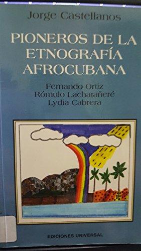 9780897296632: Pioneros de la etnografia afrocubana: Fernando oriz, romula lachatanere y lydia Cabrera