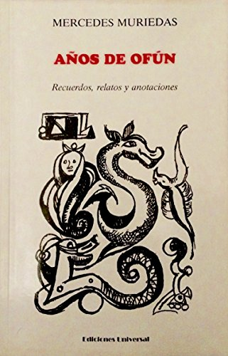 Anos De Ofun: Recuerdos, Relatos Y Anotaciones: Mercedes Muriedas; Illustrator-Lydia