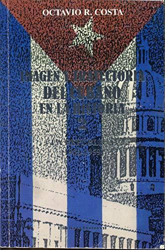 9780897296830: Imagen y Trayectoria del Cubano en la Historia Tomo 2 : La Republica 1902-1959