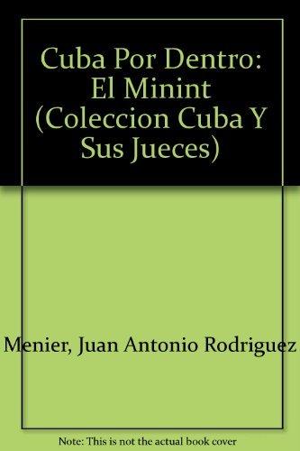 9780897297189: Cuba Por Dentro: El Minint (COLECCION CUBA Y SUS JUECES)