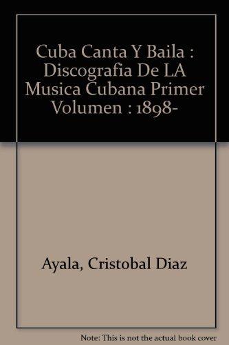9780897297219: Cuba canta y baila: discografía de la música cubana primer volumen: 1898-1925