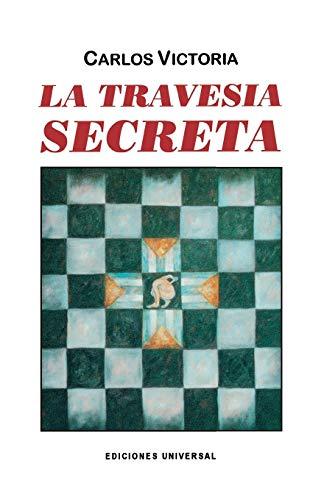 9780897297295: La travesia secreta (Coleccion Caniqui)