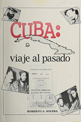 9780897297400: Cuba: viaje al pasado (Coleccion Cuba Y Sus Jueces) (Spanish Edition)