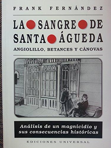 9780897297561: LA Sangre De Santa Agueda: Angiolillo, Betances Y Canovas (COLECCION CUBA Y SUS JUECES)