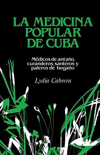 9780897297622: LA Medicina Popular De Cuba: Medicos De Antano, Curanderos, Santeros Y Paleros De Hogano: Médicos de antaño, curanderos, santeros y paleros de hogaño