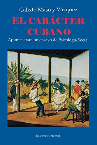 El Caracter Cubano: Apuntes Para UN Ensayo: Vazquez, Calixto Maso