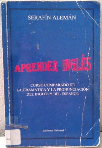 Aprender Ingles: Curso Comparado De LA Gramatica: Serafin Aleman