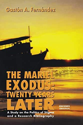 9780897298216: The Mariel Exodus: Twenty Years Later