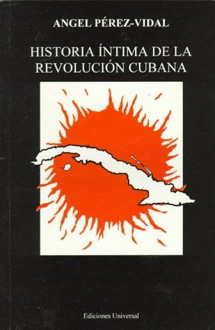 9780897298407: Historia Intima De LA Revolucion Cubana (Coleccion Cuba Y Sus Jueces) (Spanish Edition)