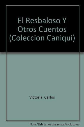 El Resbaloso Y Otros Cuentos (Coleccion Caniqui): Victoria, Carlos