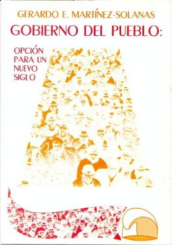 9780897298612: Gobierno Del Pueblo: Opcion Para un Nuevo Siglo (Coleccion Cuba Y Sus Jueces) (Spanish Edition)