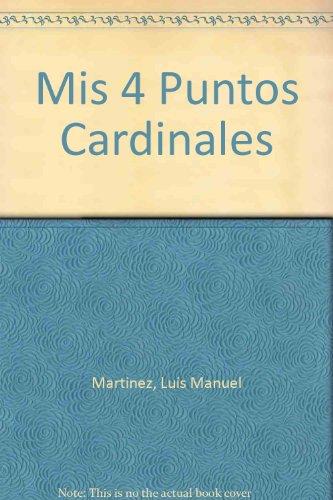 9780897298919: Mis 4 Puntos Cardinales (Colección Cuba y sus jueces) (French Edition)