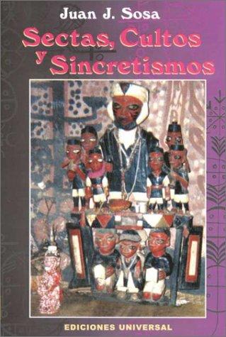 9780897298926: Sectas, cultos y sincretismos (Coleccion felix varela)