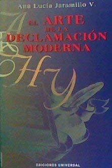 9780897298940: El Arte de la Declamacion Moderna (Coleccion Textos)