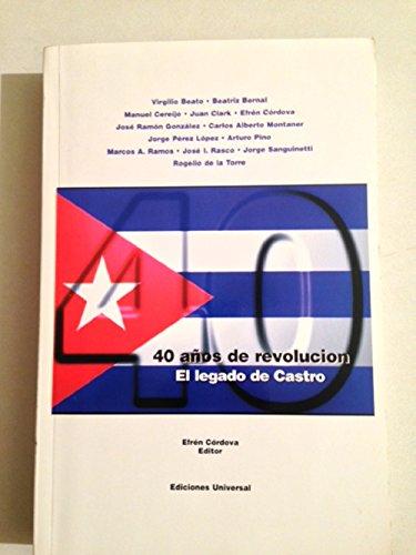 40 Anos de Revolucion (Coleccion Cuba y: Bernal, Beatriz, Beato,